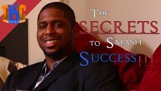 The SECRETS to Smash Success!!!