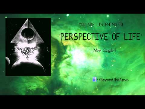 Beyond The Apsis - Perspective Of Life. FT //Brando Flores