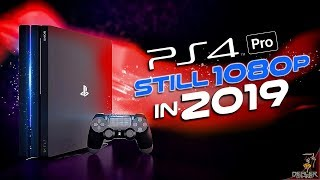 PS4 Pro is Falling Behind in 2019 | The REAL Reason PlayStation 4 Pro is Failing Above 1080p