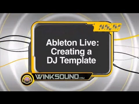 Ableton Live: Creating a DJ Template | WinkSound