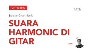 Belajar Gitar Klasik : Tehnik Harmonic - Nuki