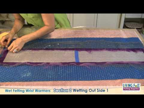 Wet Felting Wrist Warmers Part 1 - Free Tutorial