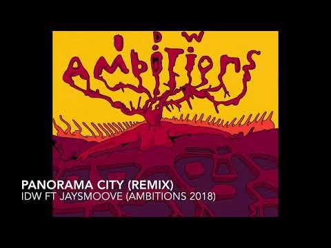 PANORAMA CITY REMIX - IDW FT Jaysmoove (AMBITIONS 2018)