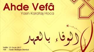 Ahde Vefa Konulu Seminer-Yasin Karataş Hoca (Esder-Maltepe)