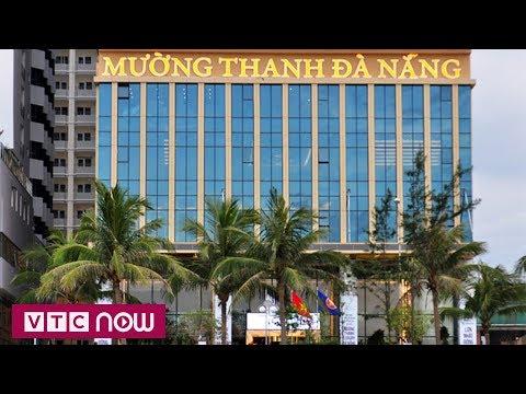 Có hay không việc bảo kê cho Mường Thanh, Đà Nẵng | VTC1 - Thời lượng: 65 giây.
