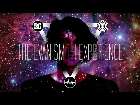 DC Shoes   The Evan Smith Experience | Video
