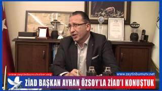 AyhanÖzsoy'la ZİAD'ı konuştuk