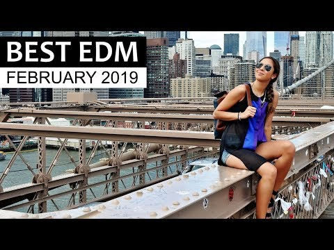BEST EDM FEBRUARY 2019
