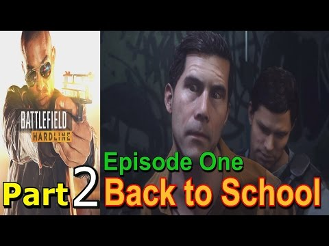 Battlefield Hardline Part 2 Episode 1 Back to School Walkthrough Gameplay Single Player Lets play