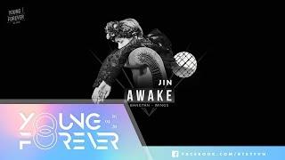 Video [Vietsub+Kara] Awake - JIN (BTS) MP3, 3GP, MP4, WEBM, AVI, FLV Agustus 2018