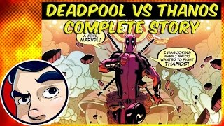 Video Deadpool Vs. Thanos - Complete Story MP3, 3GP, MP4, WEBM, AVI, FLV Juli 2018