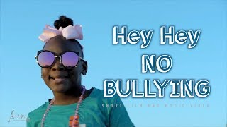 Nobullying2020 Series, Hey Hey No Bullying