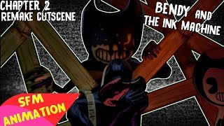 (SFM)Bendy And The Ink Machine Chapter 2 CutScene AnimationMe...
