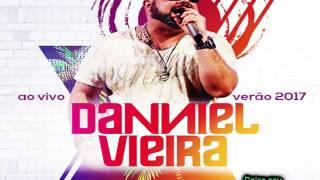 Download do CD: http://adf.ly/1723576/suamusica.com.br/DANNIELVIEIRA/danniel-vieira-cd-verao-2017-ao-vivo✹Curta a pagina do Canal:  https://www.facebook.com/musicacinemaetc/