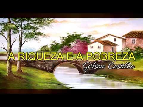 Reflexão - A RIQUEZA E A POBREZA - REFLEXÃO DE VIDA - Gilson Castilho
