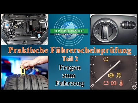 Praktische Führerscheinprüfung Teil 2 - Technikfragen zum Fahrzeug - Prüfungsfahrt - Fahrprüfung