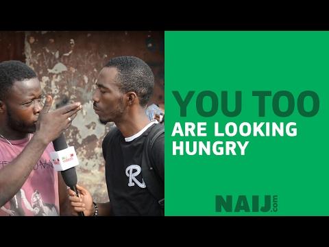 Nigerian man says even Legit TV reporter is hungry | Legit TV