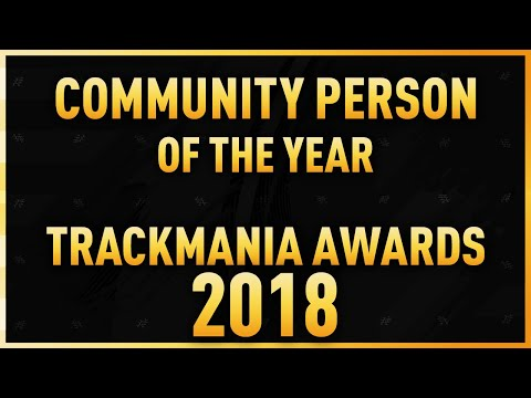 TRACKMANIA AWARDS 2018 - Community Person of the Year