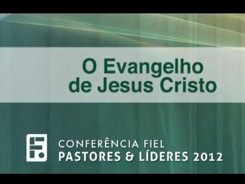 Paul Washer - O Evangelho de Jesus Cristo