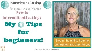 Video Intermittent Fasting for Today's Aging Woman | 5 Tips for Beginner Intermittent Fasters MP3, 3GP, MP4, WEBM, AVI, FLV Juli 2019