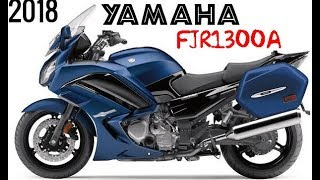 1. AMAZING! 2018 Yamaha FJR1300A SPECIFICATIONS