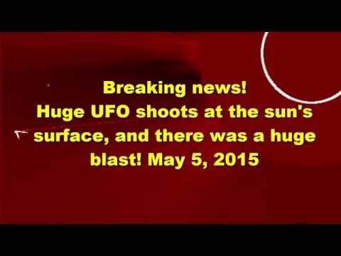 Breaking news! Huge UFO shoots at the sun's surface, and there was a huge blast! May 5, 2015