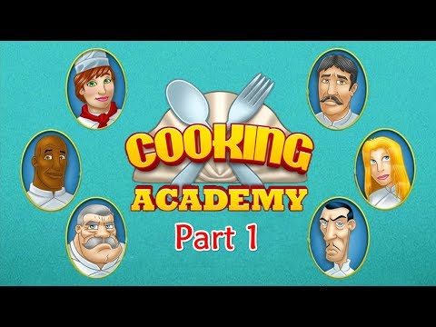 Cooking Academy - Gameplay Part 1 (Appetizer) 1 Of 3