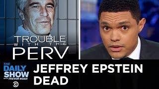 Video Jeffrey Epstein's Death & America's Prison Problem   The Daily Show MP3, 3GP, MP4, WEBM, AVI, FLV Agustus 2019