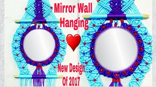 How To Make / macrame Mirror Wall Hanging /New desing Of 2017 (Design no#3)
