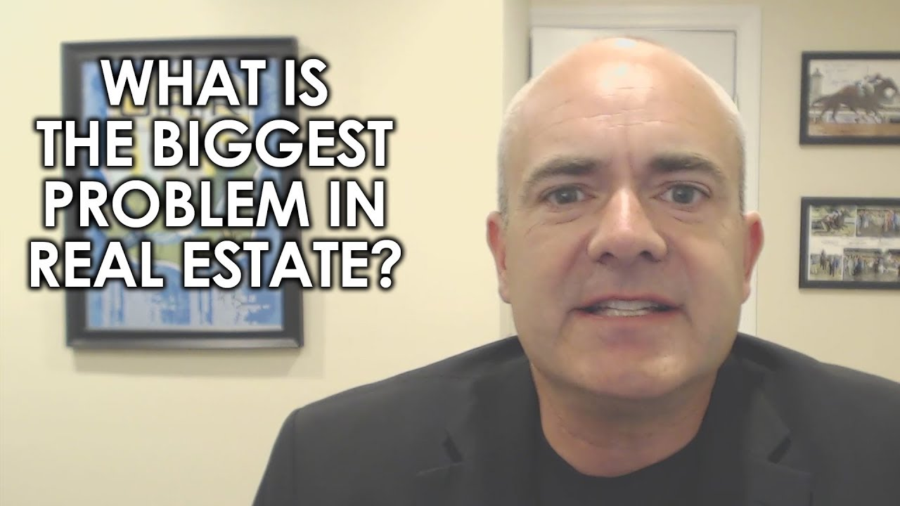What Is the Biggest Problem in the Real Estate Industry?