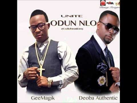 UNITE - Odun Nlo (Celebration) Deoba Authentic & GeeMagik