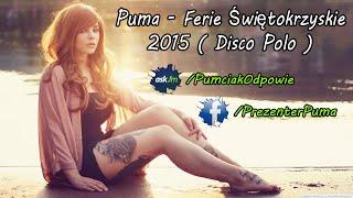 Puma - Ferie Świętokrzyskie 2015 ( Disco Polo. )