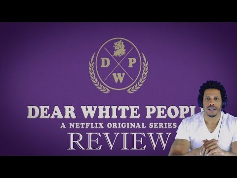 Dear White People Its An Actual Review of The Series