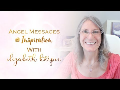 Love messages - Angel Messages February 17-23 with Elizabeth Harper