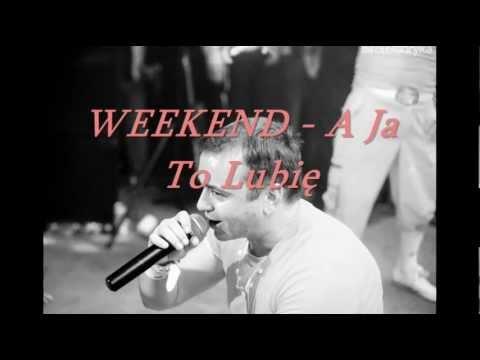 Tekst piosenki Weekend - Ja to lubię po polsku