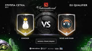 Kinguin vs Wind and Rain, The International EU QL [Mortalles]