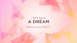 I Still Have a Dream - A Call To Hope. Unity. Love.