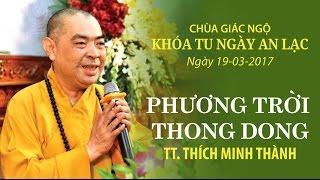Phương Trời Thong Dong Kỳ 11- TT. Thích Minh Thành