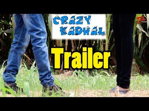 Crazy Kadhal    Latest Telugu Short Film Trailer 2017    By Sandeep Sandy