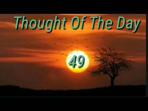 Quote of the day - Thought Of The Day - 49 / Daily Thoughts or Quotes Of Great Person's