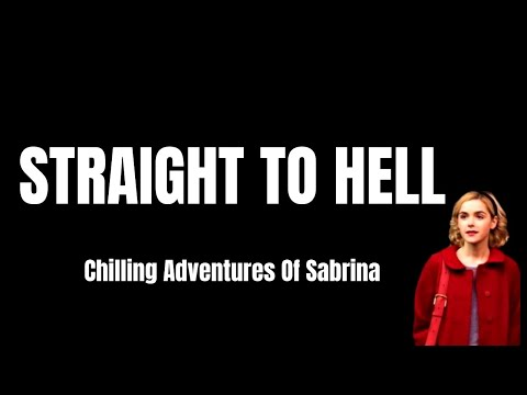 """LYRICS - """"Straight To Hell"""" by Chilling Adventures Of Sabrina"""