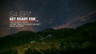 Video Get Ready For S4 EP07 - The North Face® Ultra-Trail du Mont-Blanc® 2013 - Race Report MP3, 3GP, MP4, WEBM, AVI, FLV September 2018