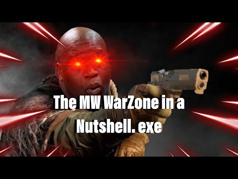 The MW WarZone in a Nutshell. exe