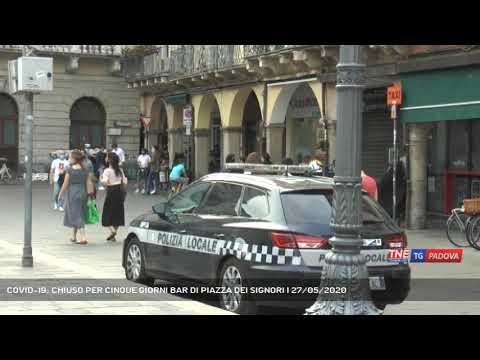 COVID-19; CHIUSO PER CINQUE GIORNI BAR DI PIAZZA DEI SIGNORI   27/05/2020