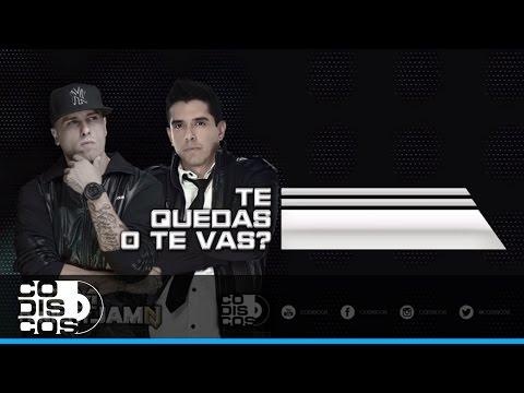 Letra Te Quedas o Te Vas MCM Ft Nicky Jam