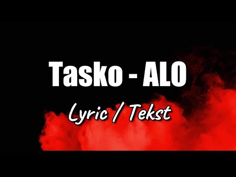 Tasko - ALO  (OFFICIAL LYRIC / TEKST VIDEO)