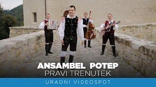 Ansambel Potep - Pravi trenutek