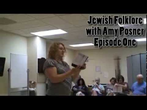 Jewish folklore - Amy Posner discusses Jewish Folklore. Episode One.