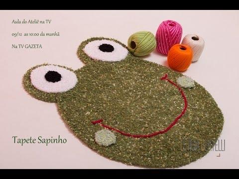 Tapete Sapinho Soft - Apresentação Ateliê na TV ( 09/12/2013 )