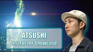 Atsushi – Return Sunshine Day ~DAY1~Instructor Showcase